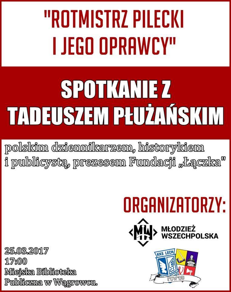 """Spotkanie """"Rotmistrz Pilecki i jego oprawcy"""" w Wągrowcu"""