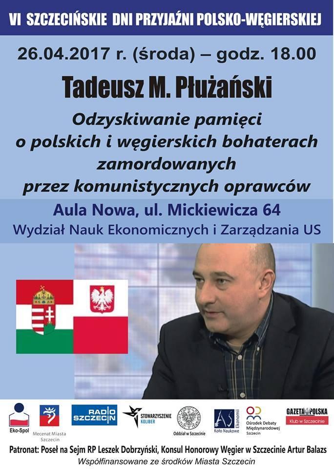 """Wykład """"Odzyskiwanie pamięci o polskich i węgierskich bohaterach zamordowanych przez komunistycznych oprawców"""" w Szczecinie"""